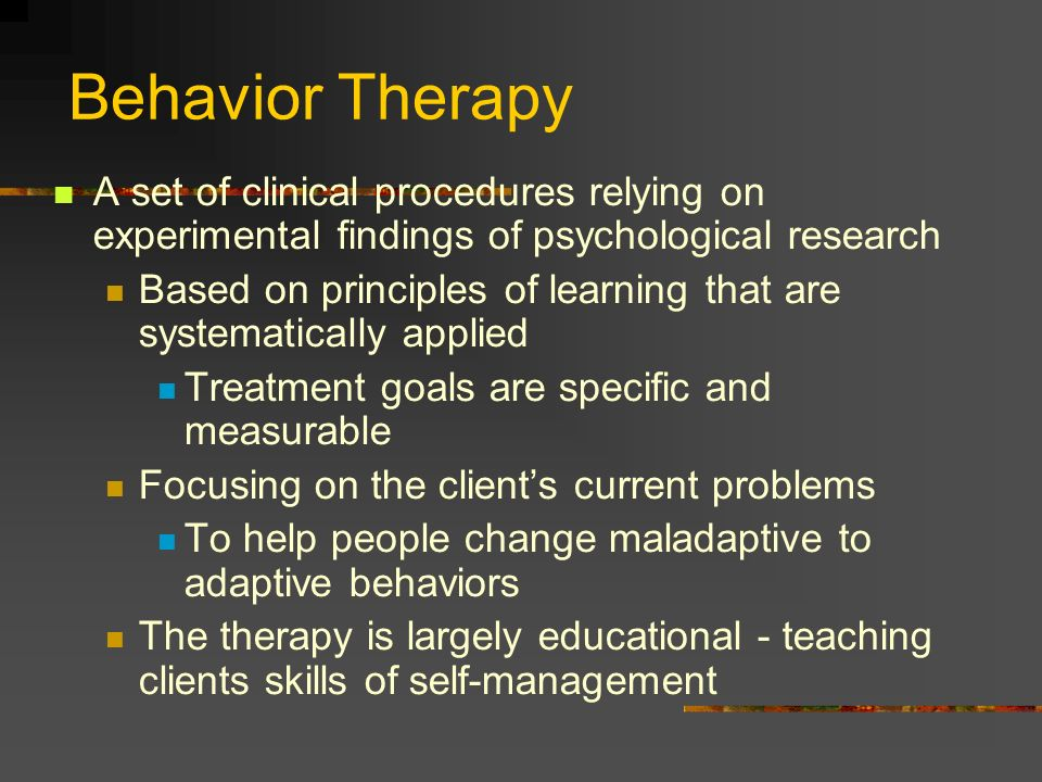 Behavior Therapy A set of clinical procedures relying on experimental findings of psychological research.