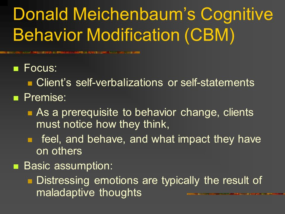 Donald Meichenbaum's Cognitive Behavior Modification (CBM)‏