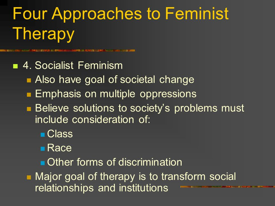 Four Approaches to Feminist Therapy