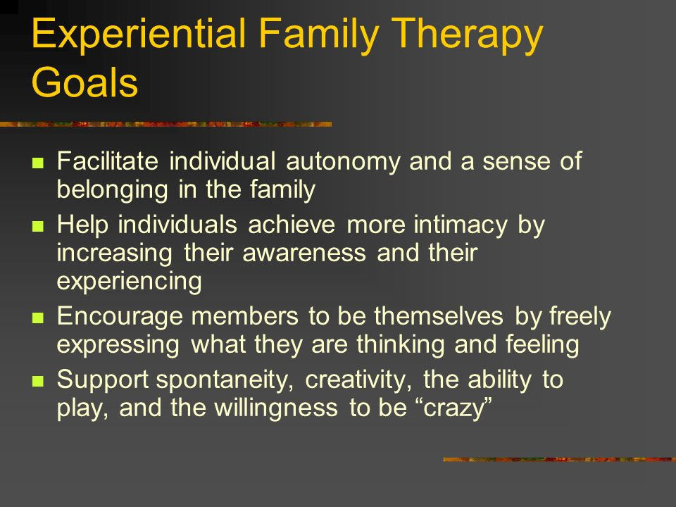 Experiential Family Therapy Goals