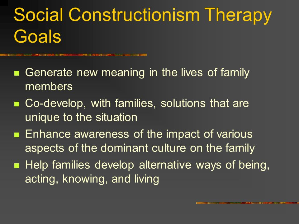 Social Constructionism Therapy Goals