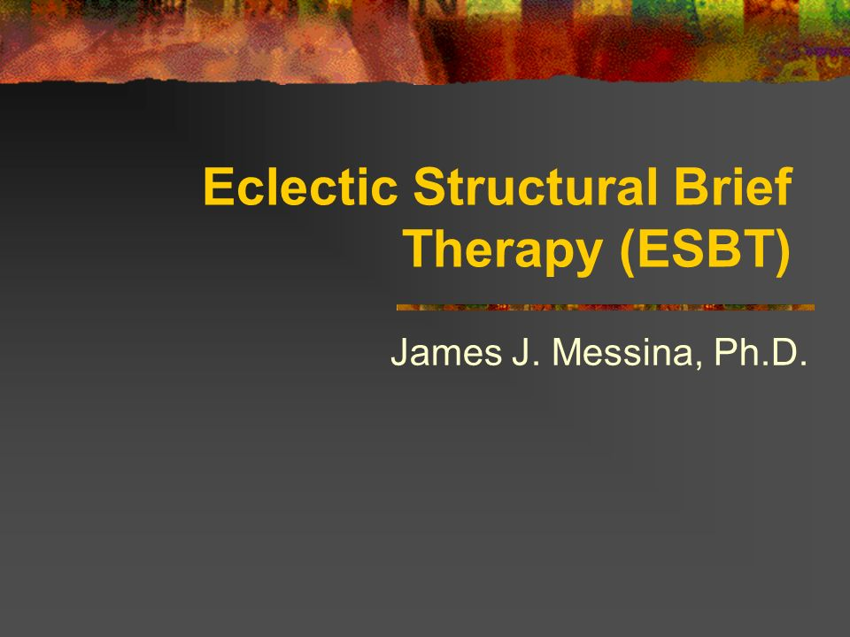 Eclectic Structural Brief Therapy (ESBT)‏