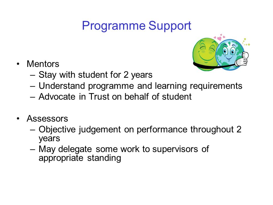 Programme Support Mentors Stay with student for 2 years