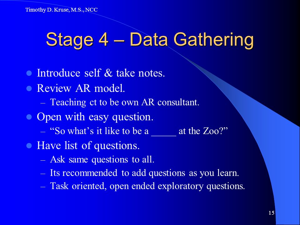 Stage 4 – Data Gathering Introduce self & take notes. Review AR model.