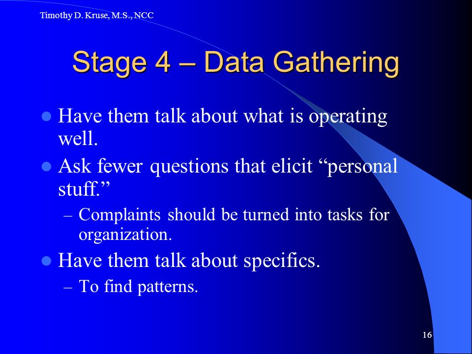 Stage 4 – Data Gathering Have them talk about what is operating well.