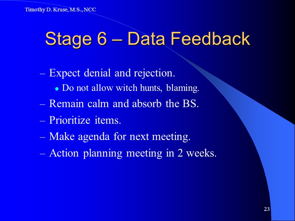 Stage 6 – Data Feedback Expect denial and rejection.