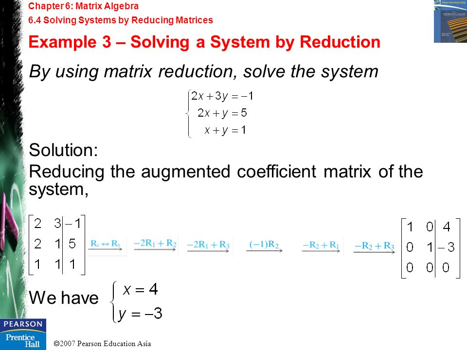 By using matrix reduction, solve the system