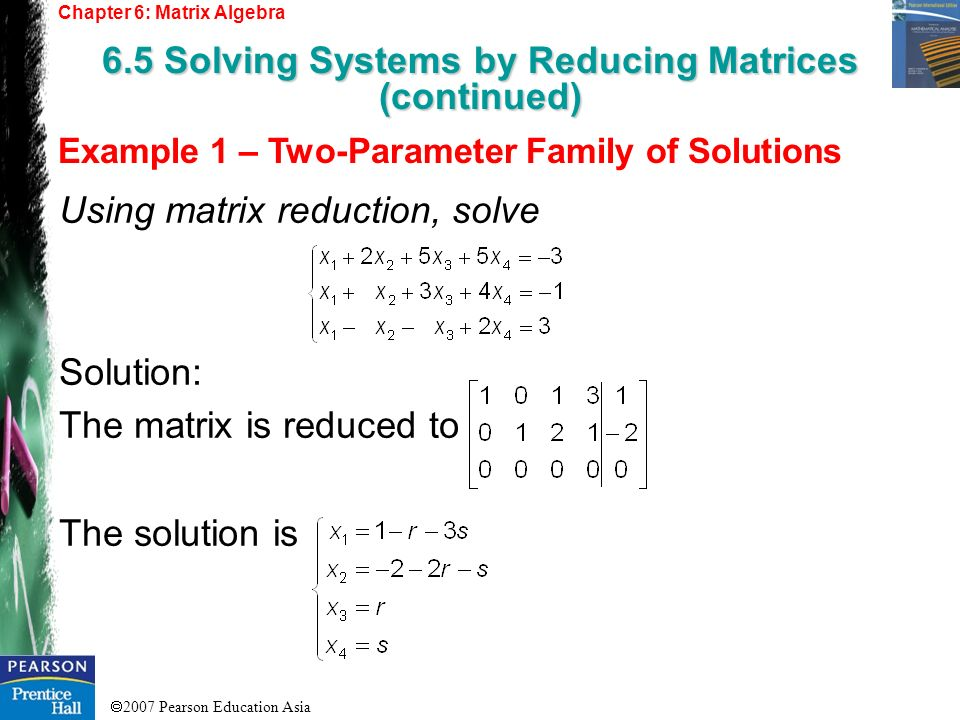 6.5 Solving Systems by Reducing Matrices (continued)