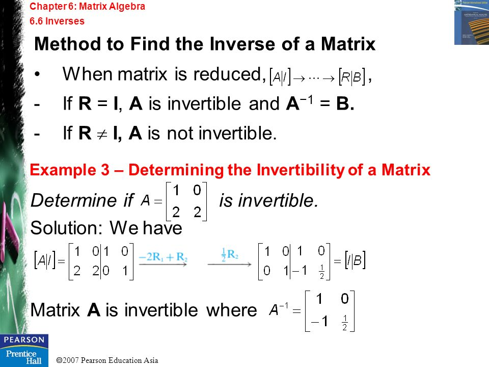 Method to Find the Inverse of a Matrix When matrix is reduced, ,