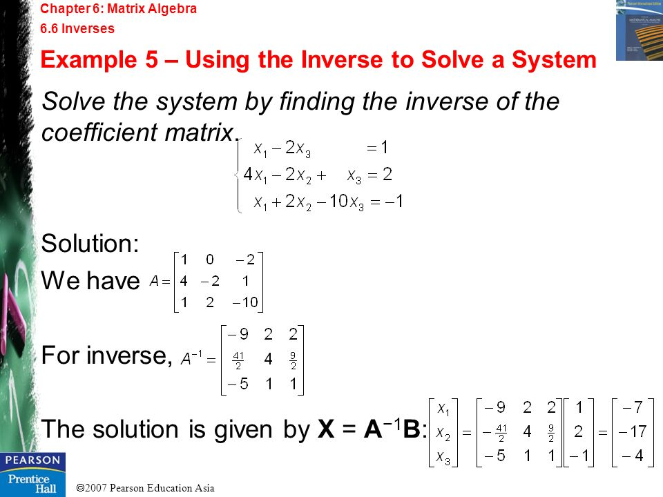 Solve the system by finding the inverse of the coefficient matrix.