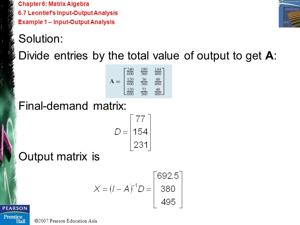 Divide entries by the total value of output to get A: