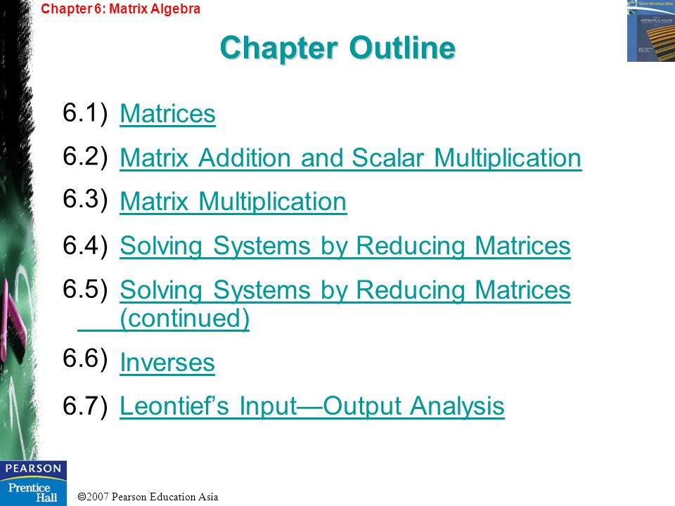 Chapter Outline 6.1) Matrices