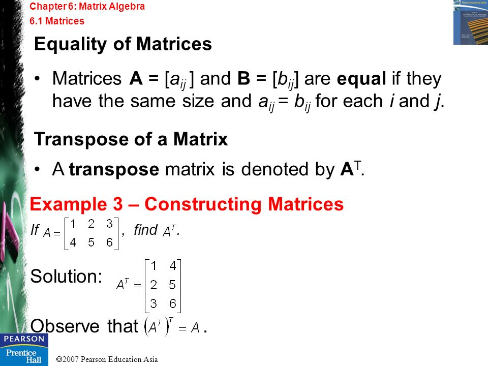 Example 3 – Constructing Matrices Equality of Matrices