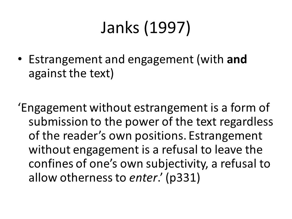 Janks (1997) Estrangement and engagement (with and against the text)
