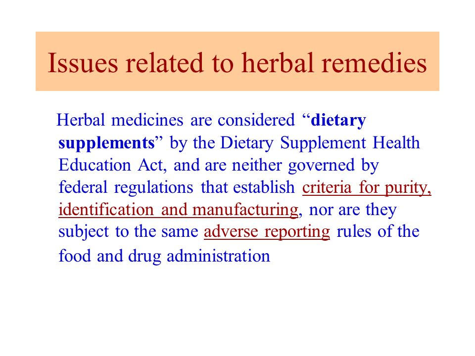 Issues related to herbal remedies
