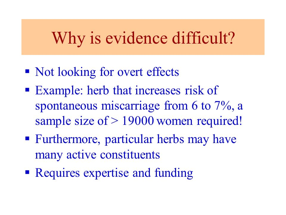Why is evidence difficult