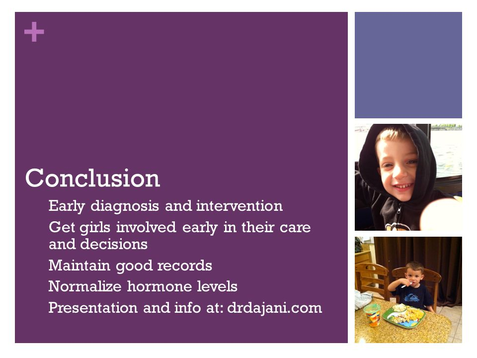 Conclusion Early diagnosis and intervention