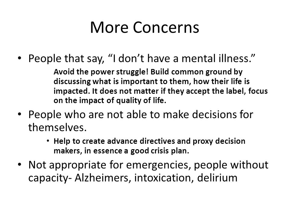 More Concerns People that say, I don't have a mental illness.