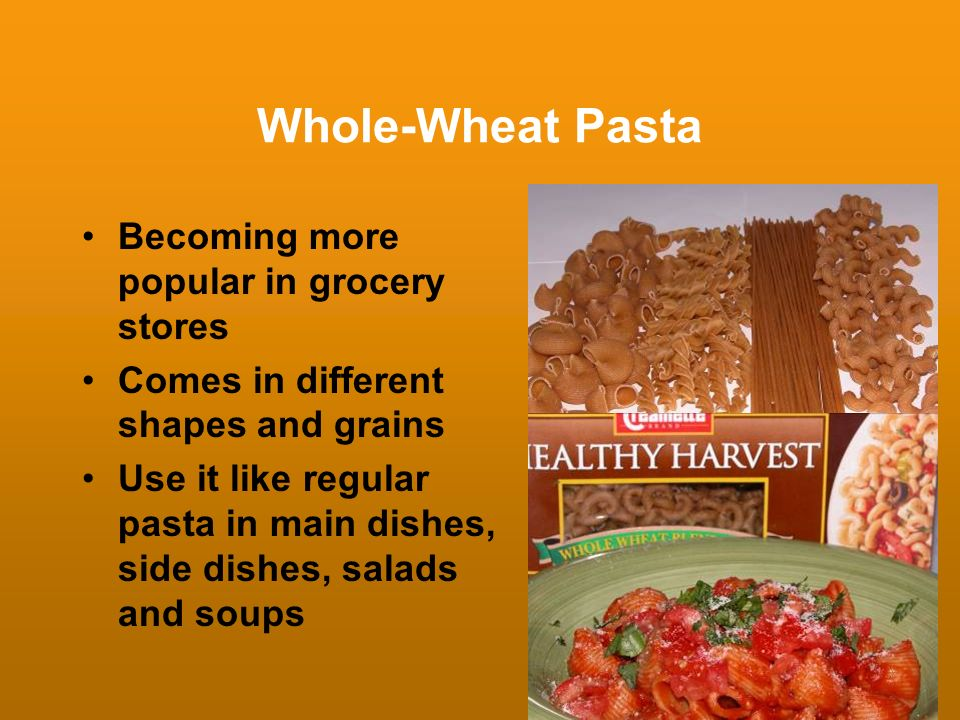 Whole-Wheat Pasta Becoming more popular in grocery stores