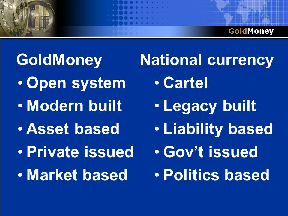 GoldMoney Open system Modern built Asset based Private issued