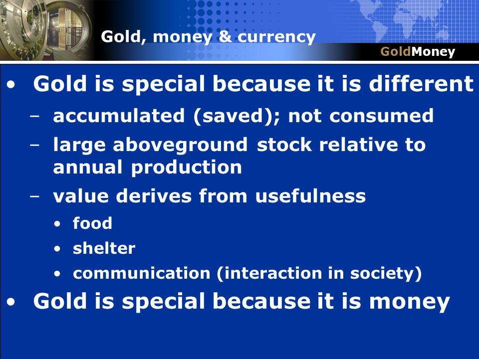 Gold is special because it is different