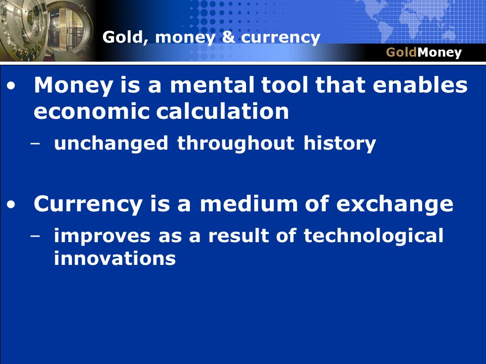 Money is a mental tool that enables economic calculation