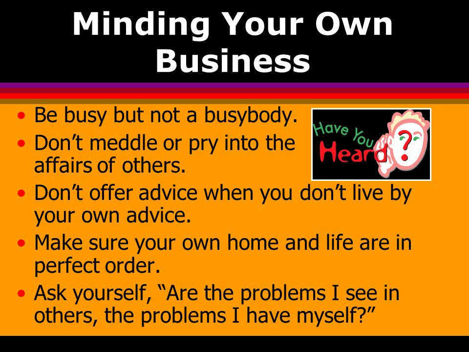 Minding Your Own Business