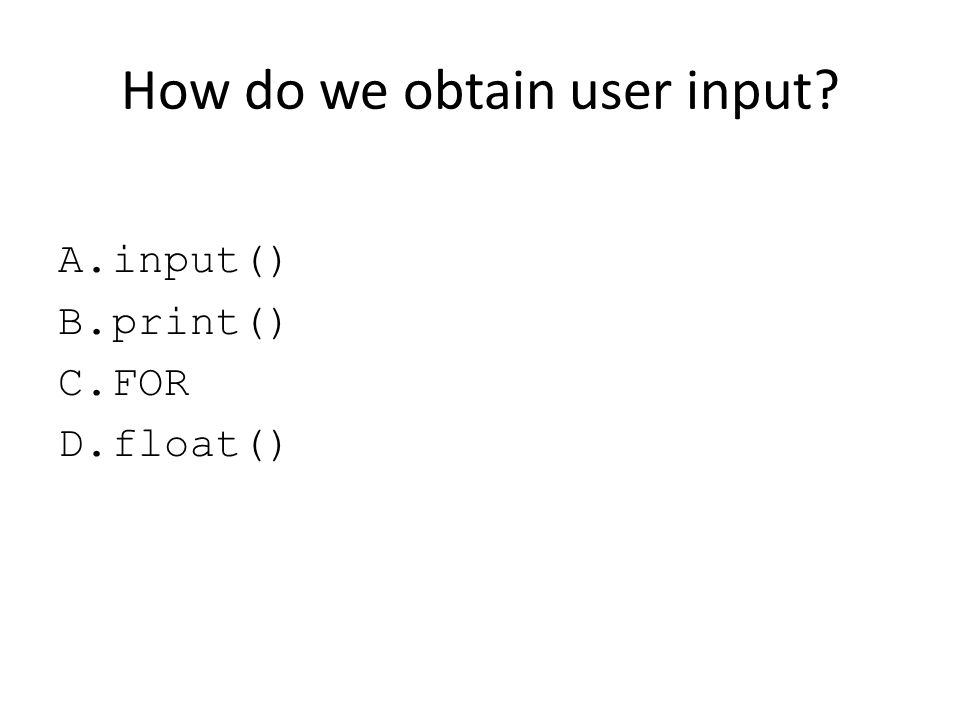 How do we obtain user input