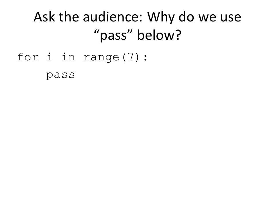 Ask the audience: Why do we use pass below