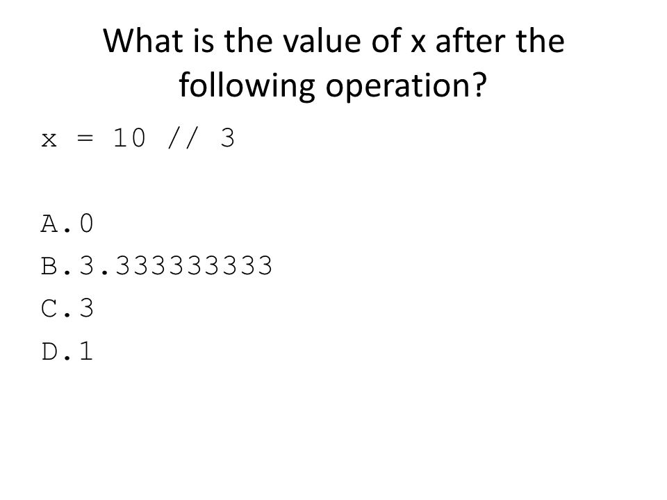 What is the value of x after the following operation