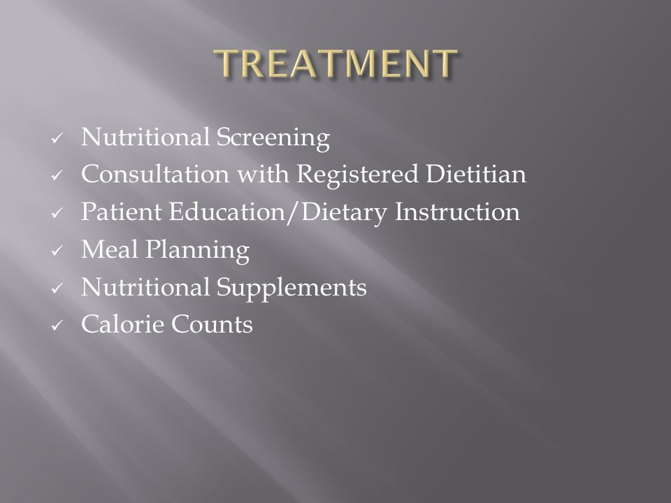 TREATMENT Nutritional Screening Consultation with Registered Dietitian