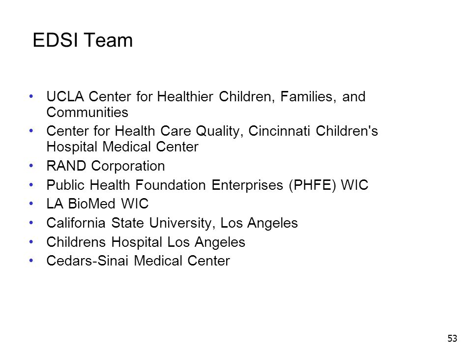 EDSI Team UCLA Center for Healthier Children, Families, and Communities.