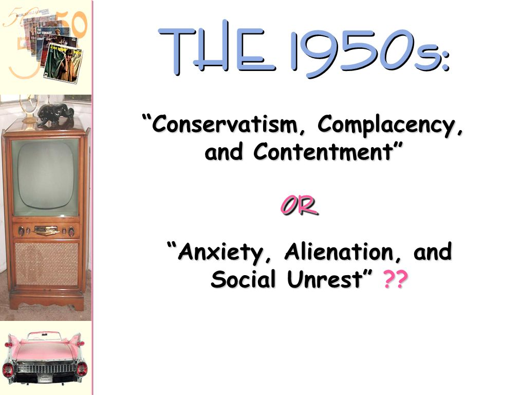 Conservatism, Complacency, and Contentment Anxiety, Alienation, and