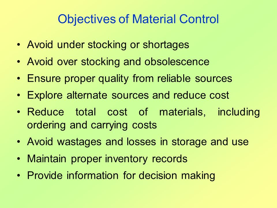 Objectives of Material Control