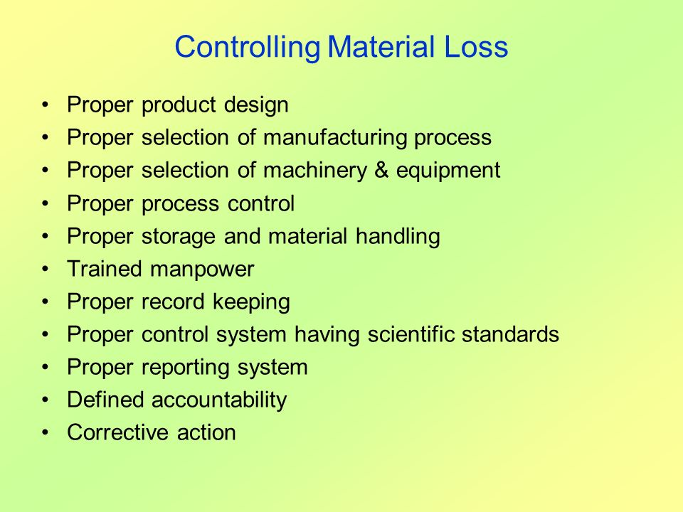 Controlling Material Loss
