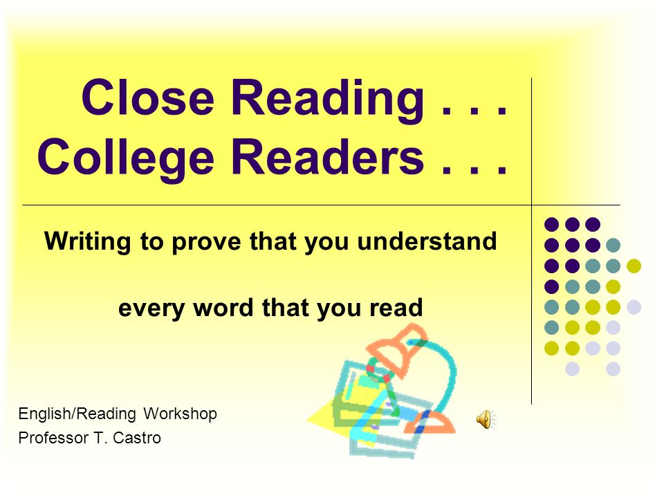 Close Reading College Readers . . .