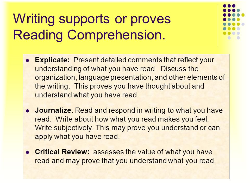 Writing supports or proves Reading Comprehension.