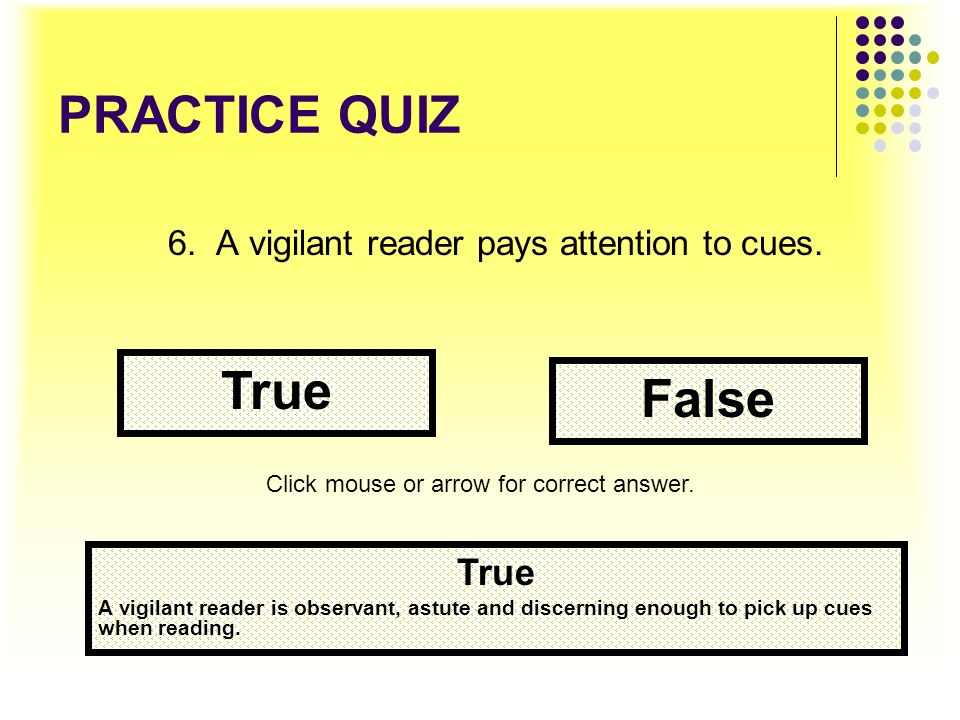 6. A vigilant reader pays attention to cues.