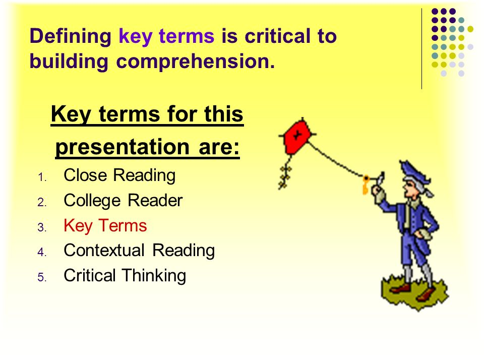 Defining key terms is critical to building comprehension.