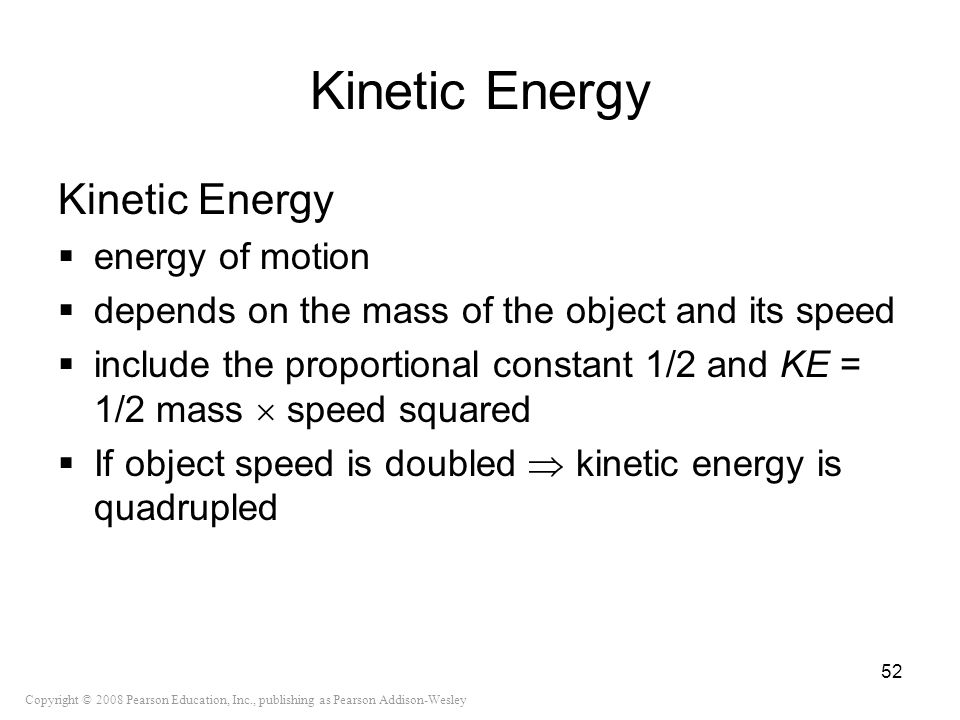 Kinetic Energy Kinetic Energy energy of motion