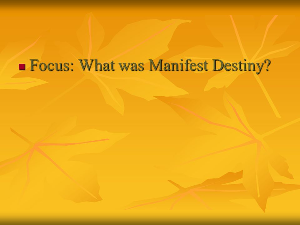Focus: What was Manifest Destiny