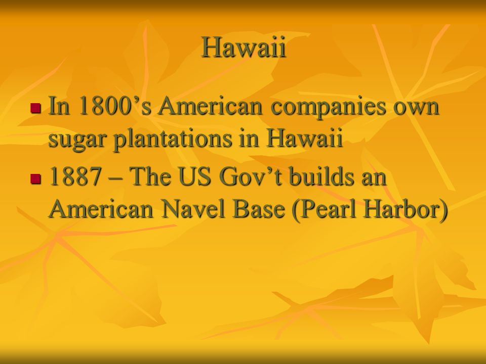 Hawaii In 1800's American companies own sugar plantations in Hawaii