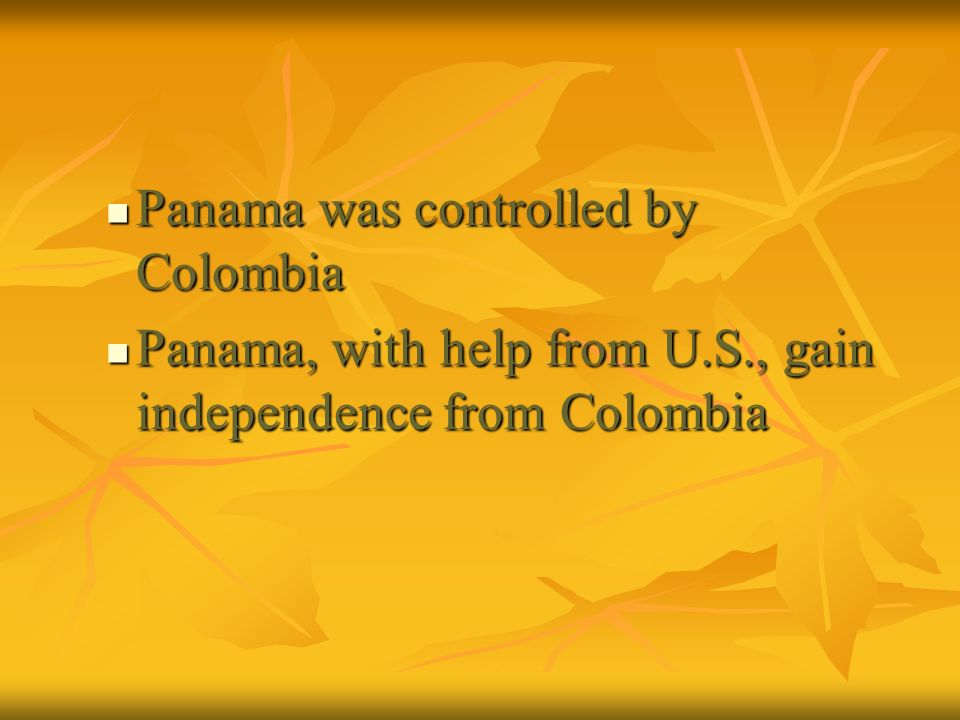 Panama was controlled by Colombia