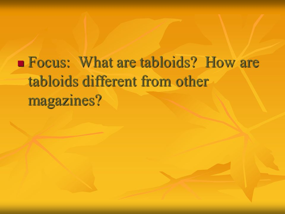 Focus: What are tabloids
