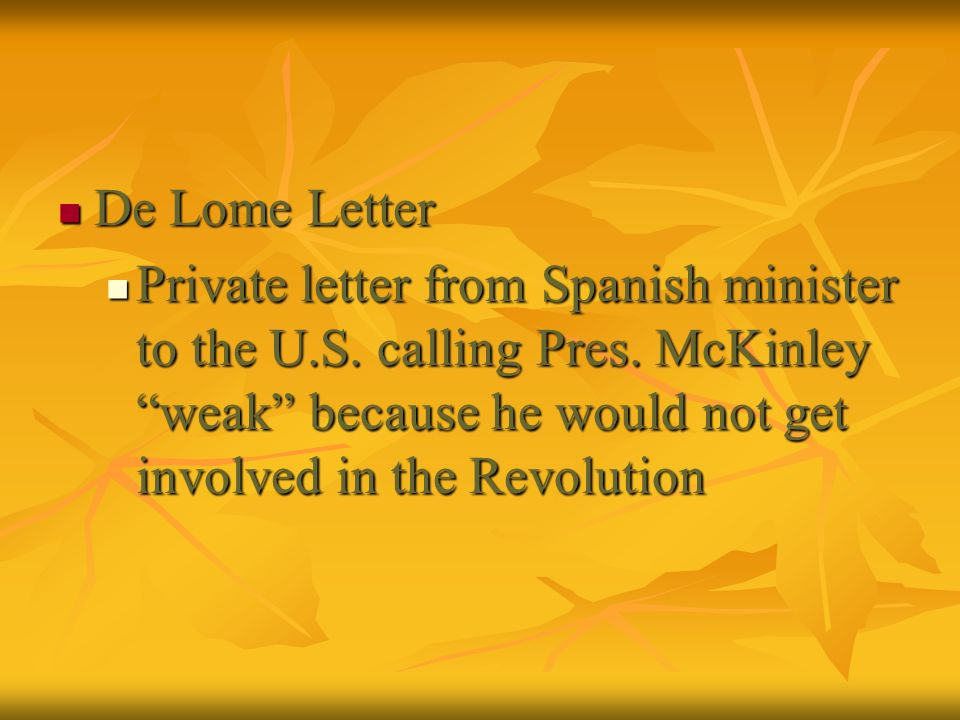 De Lome Letter Private letter from Spanish minister to the U.S.