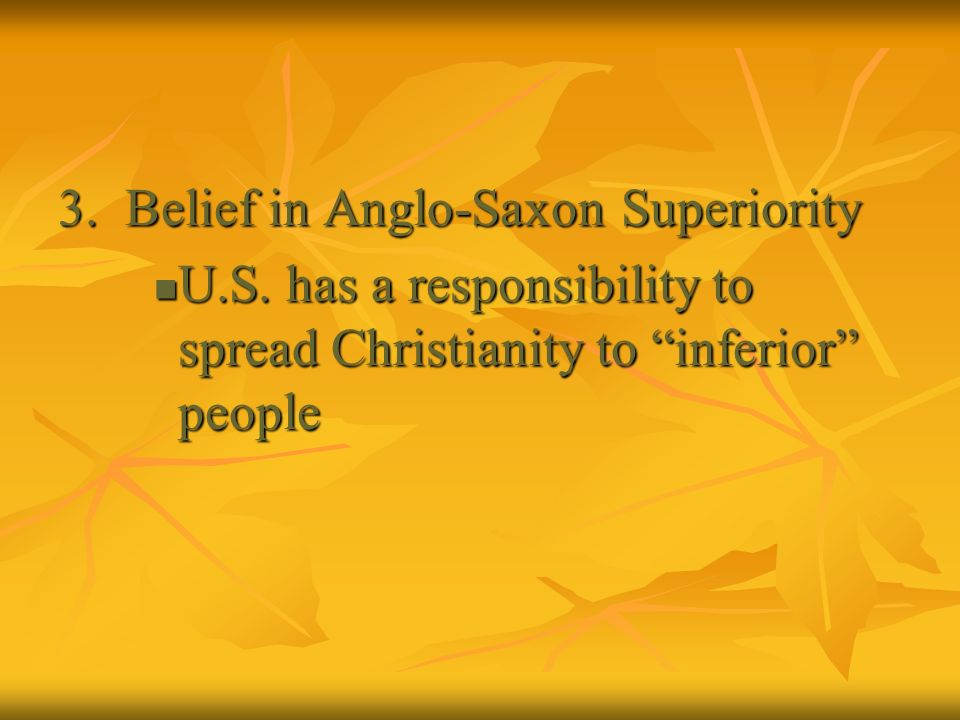 3. Belief in Anglo-Saxon Superiority