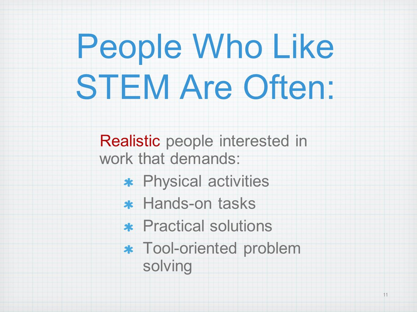 People Who Like STEM Are Often:
