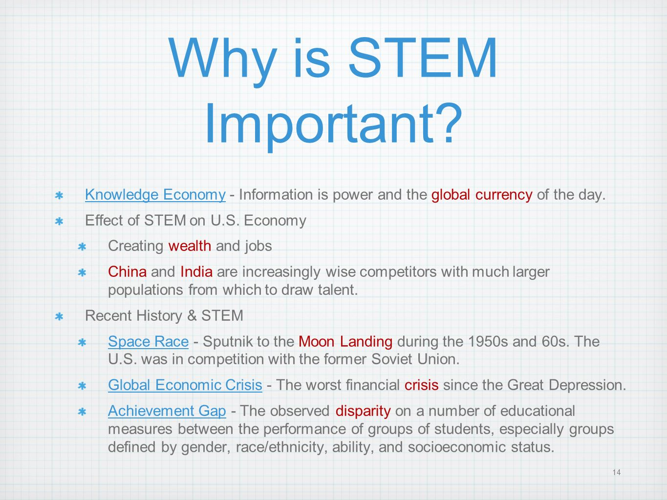 Why is STEM Important Knowledge Economy - Information is power and the global currency of the day.
