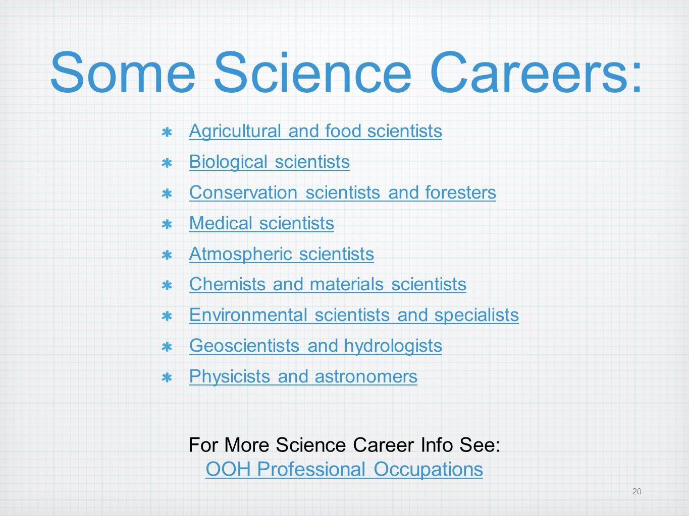 Some Science Careers: For More Science Career Info See: