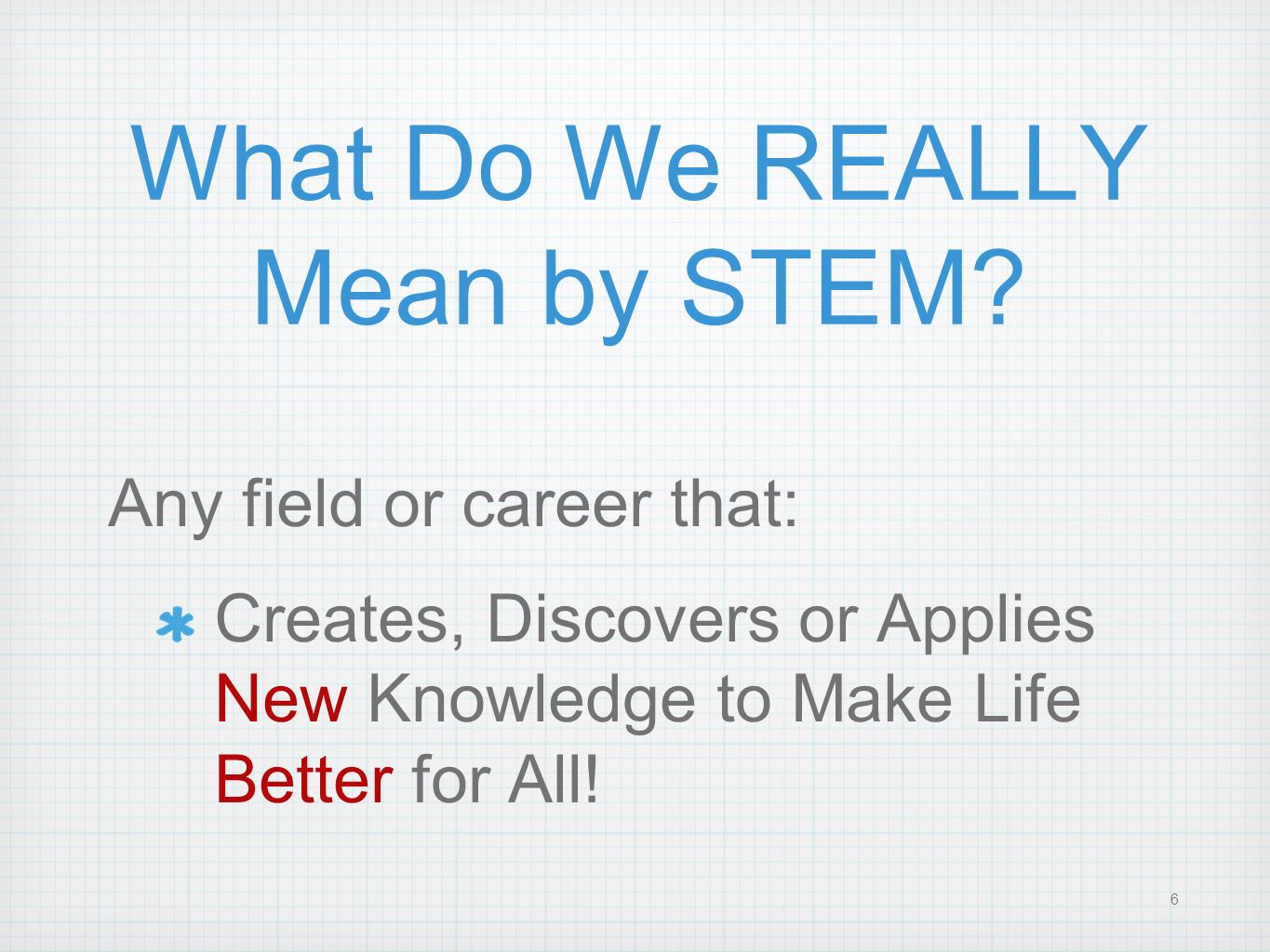What Do We REALLY Mean by STEM